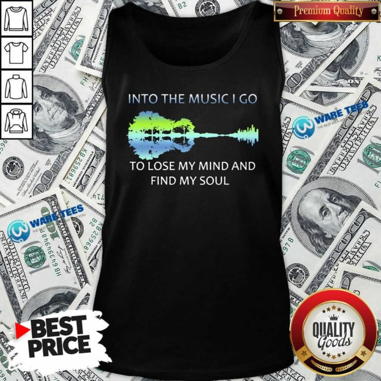 Guitar Water And Into The Music I Go To Lose My Mind And Find Awesome Guitar Water And Into The Music I Go To Lose My Mind And Find My Soul Tank-Top- Design by Waretees.com