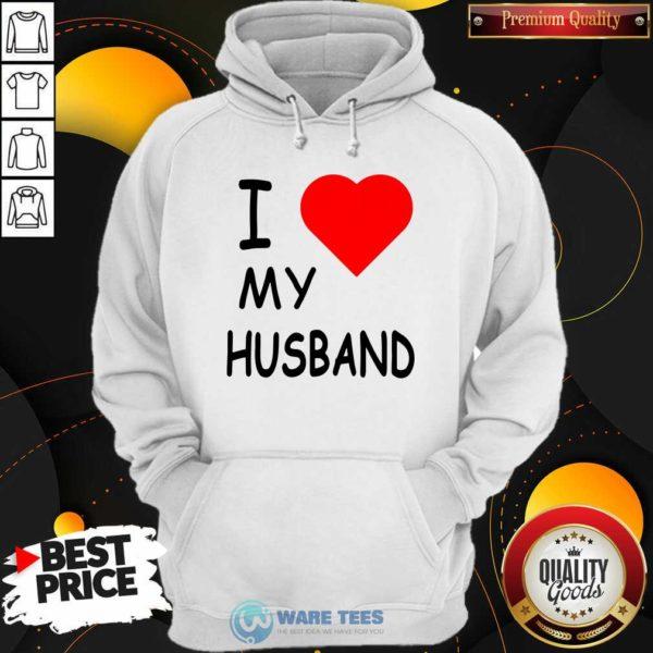 I Love My Husband Hoodie- Design by Waretees.com