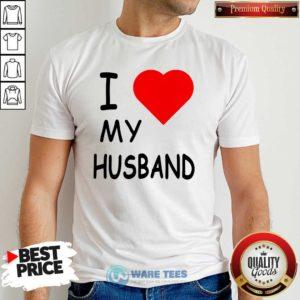 I Love My Husband Shirt- Design by Waretees.com