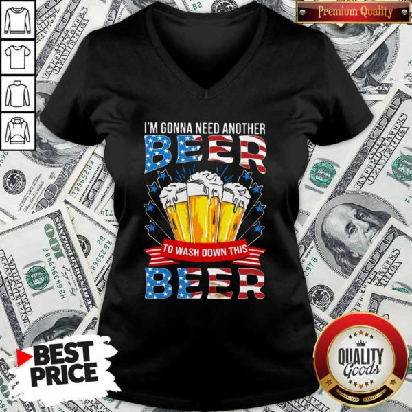 Awesome I'm Gonna Need Another Beer To Wash Down This Beer American Flag V-neck - Design by Waretees.com