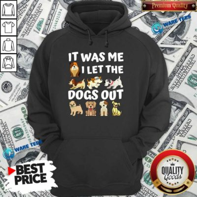 Awesome It Was Me I Let The Dogs Out Dog Lover Present Hoodie - Design by Waretees.com
