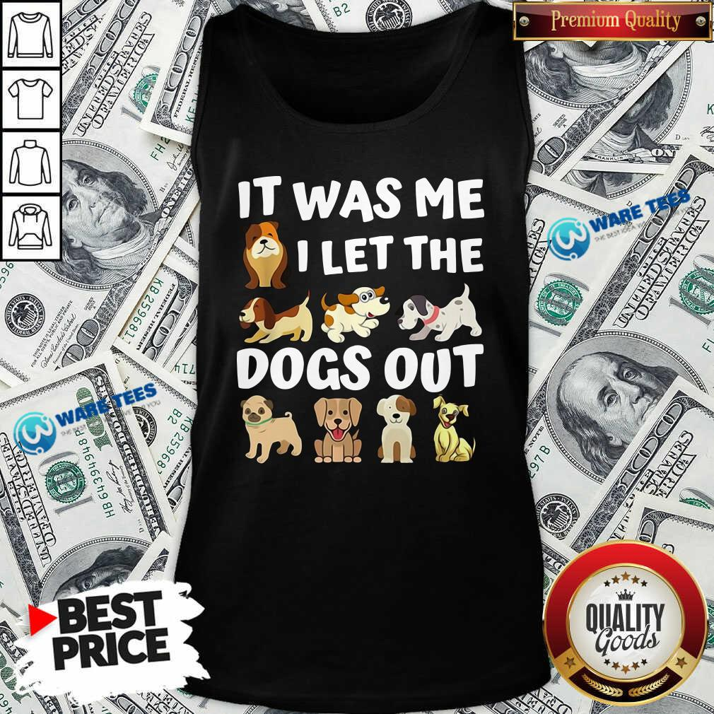 Awesome It Was Me I Let The Dogs Out Dog Lover Present Tank Top - Design by Waretees.com