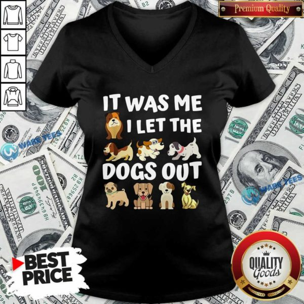 Awesome It Was Me I Let The Dogs Out Dog Lover Present V-neck - Design by Waretees.com