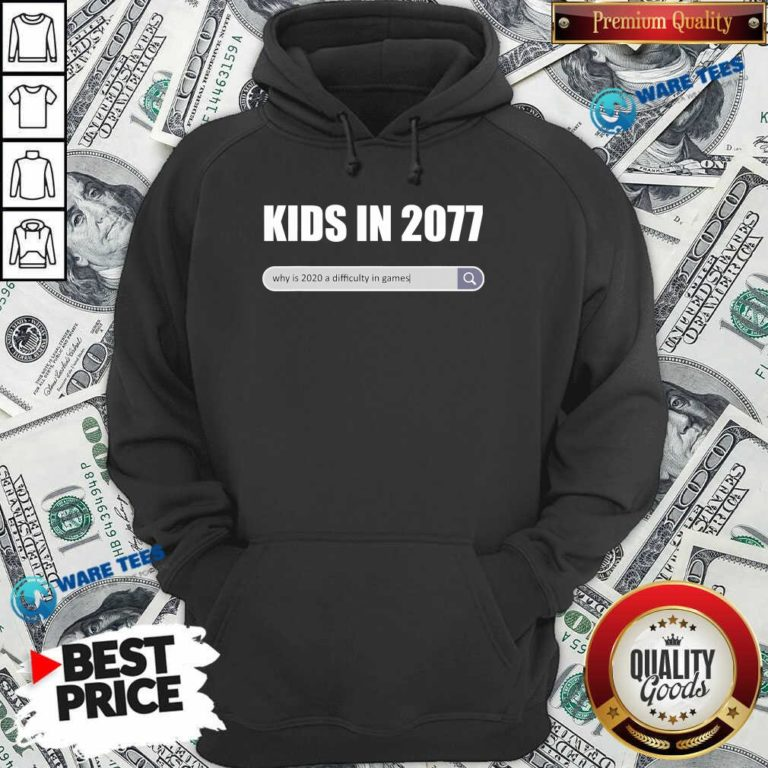 Awesome Kids In 2077 – Why 2020 Is A Difficulty In Games Gamer Hoodie - Design by Waretees.com