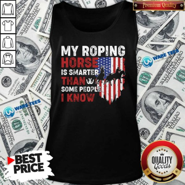 My Roping Horse Is Smarter Than Some People I Know American Flag Tank-Top- Design by Waretees.com