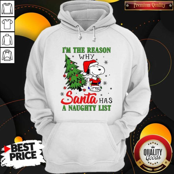 Awesome Snoopy Im The Reason Why Santa Has A Naughty List Christmas Hoodie - Design by Waretees.com