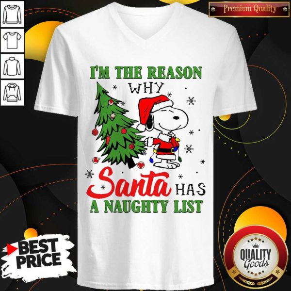 Awesome Snoopy Im The Reason Why Santa Has A Naughty List Christmas V-neck - Design by Waretees.com