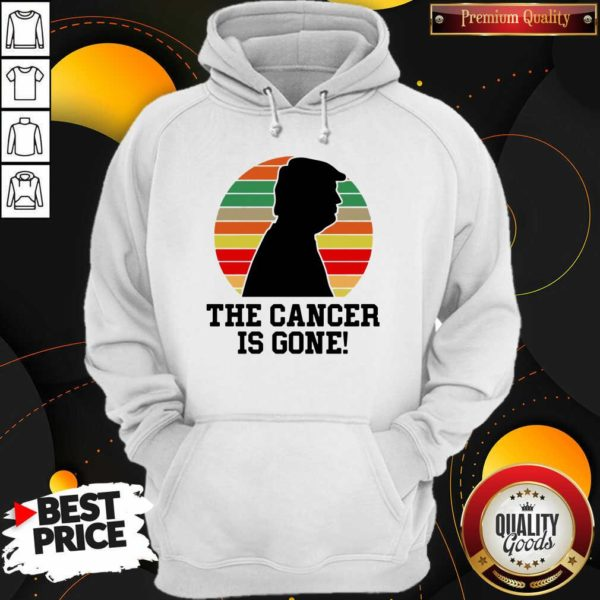 Trump The Cancer Is Gone Hoodie - Design By Waretees.com