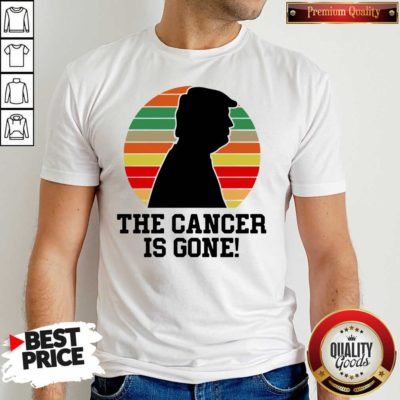 Trump The Cancer Is Gone Shirt - Design By Waretees.com