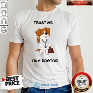 Trust Me I'm A Doctor Shirt - Design by Potatotees.com