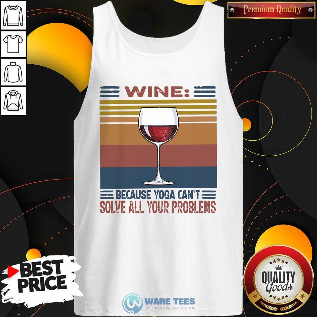 Wine Because Yoga Can't Solve All Your Problems Vintage Tank-Top- Design by Waretees.com