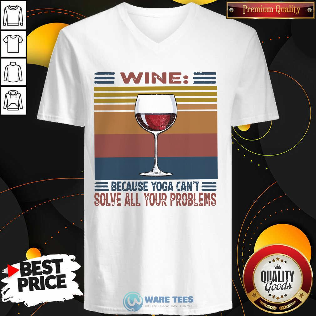 Wine Because Yoga Can't Solve All Your Problems Vintage V-neck- Design by Waretees.com