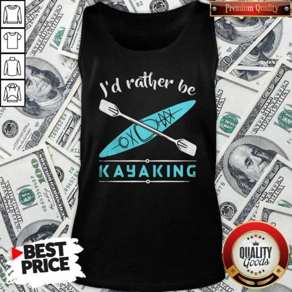 Cute Id Rather Be Kayaking Kayak Tank Top - Design by Waretees.com