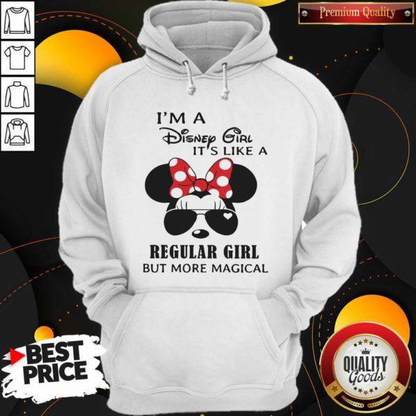 Cute I'm A Disney Girl It's Like A Regular Girl But More Magical Hoodie - Design by Waretees.com