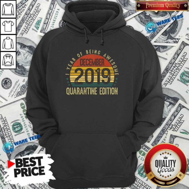 1 Year Of Being Awesome December 2019 Quarantine Edition 1st Birthday Vintage Hoodie- Design by Waretees.com