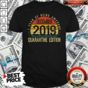 1 Year Of Being Awesome December 2019 Quarantine Edition 1st Birthday Vintage Shirt- Design by Waretees.com