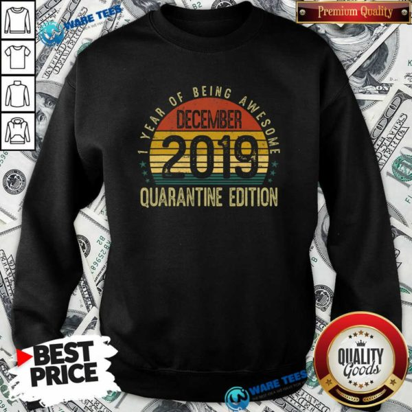 1 Year Of Being Awesome December 2019 Quarantine Edition 1st Birthday Vintage Sweatshirt- Design by Waretees.com