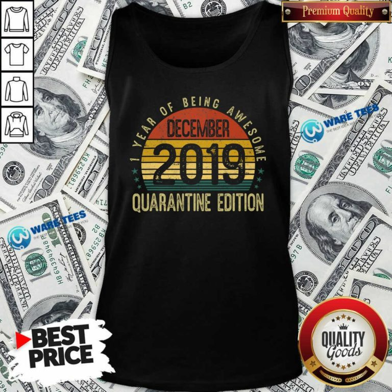 1 Year Of Being Awesome December 2019 Quarantine Edition 1st Birthday Vintage Tank-Top- Design by Waretees.com