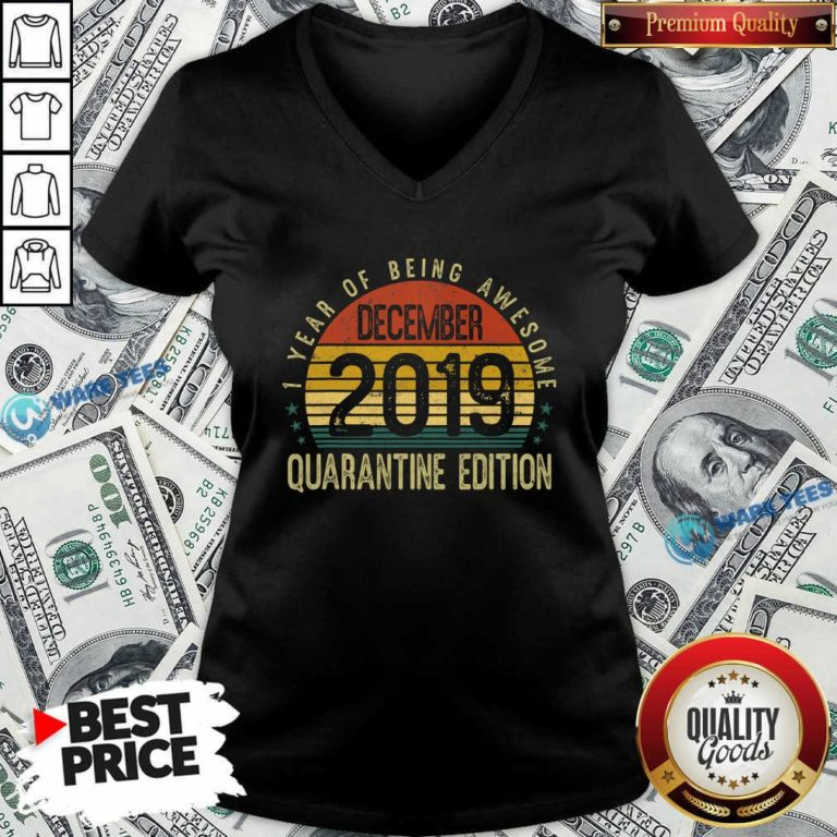 1 Year Of Being Awesome December 2019 Quarantine Edition 1st Birthday Vintage V-neck- Design by Waretees.com