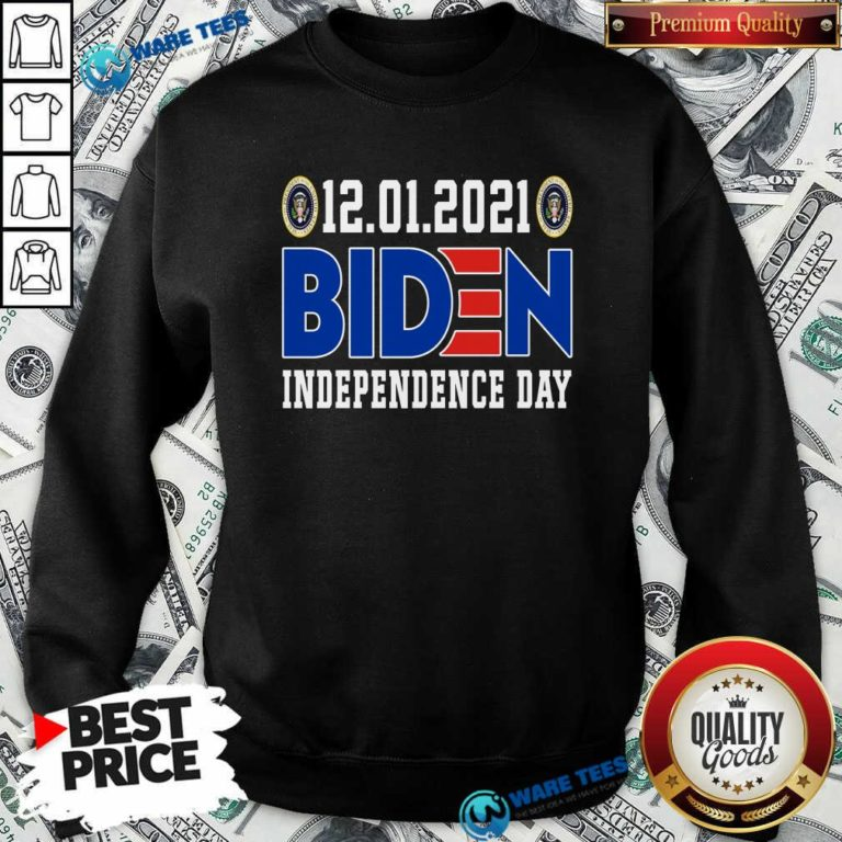 12.01.2021 Biden Independence Day Sweatshirt- Design by Waretees.com