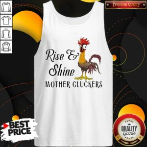 Funny Chicken Rise Shine Mother Cluckers Tank Top - Design by Waretees.com