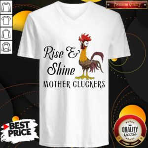 Funny Chicken Rise Shine Mother Cluckers V-neck - Design by Waretees.com