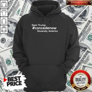 Dear Trump Concedenow Sincerely America Hoodie - Design by Waretee.com