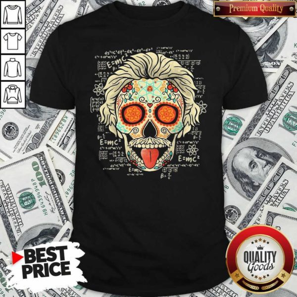 Einstein Scientist Skugar Skull Shirt - Design By Waretees.com