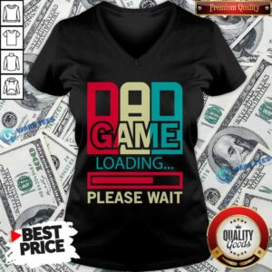 Funny Gamers Dad Game Loading Please Wait V-neck - Design by Waretees.com
