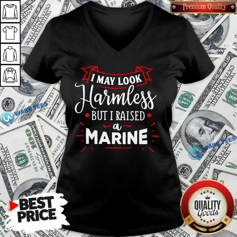 I May Look Harmless But I Raised A Marine V-neck- Design by Waretees.com