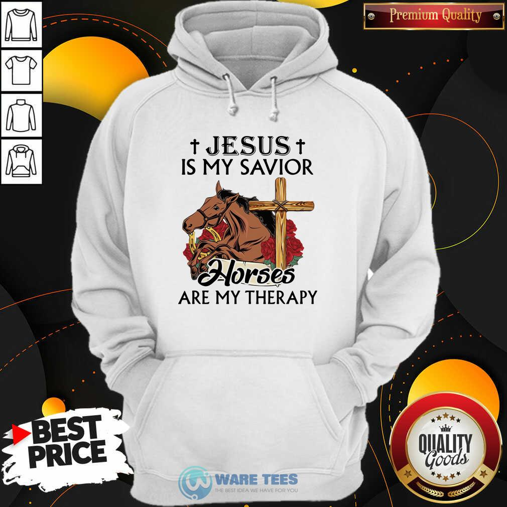 Funny Jesus Is My Savior Horses Are My Therapy Hoodie - Design by Waretees.com