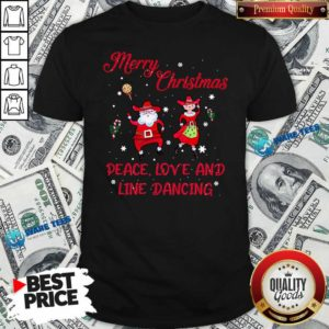 Funny Merry Christmas Peace Love And Line Dancing Shirt - Design by Waretees.com