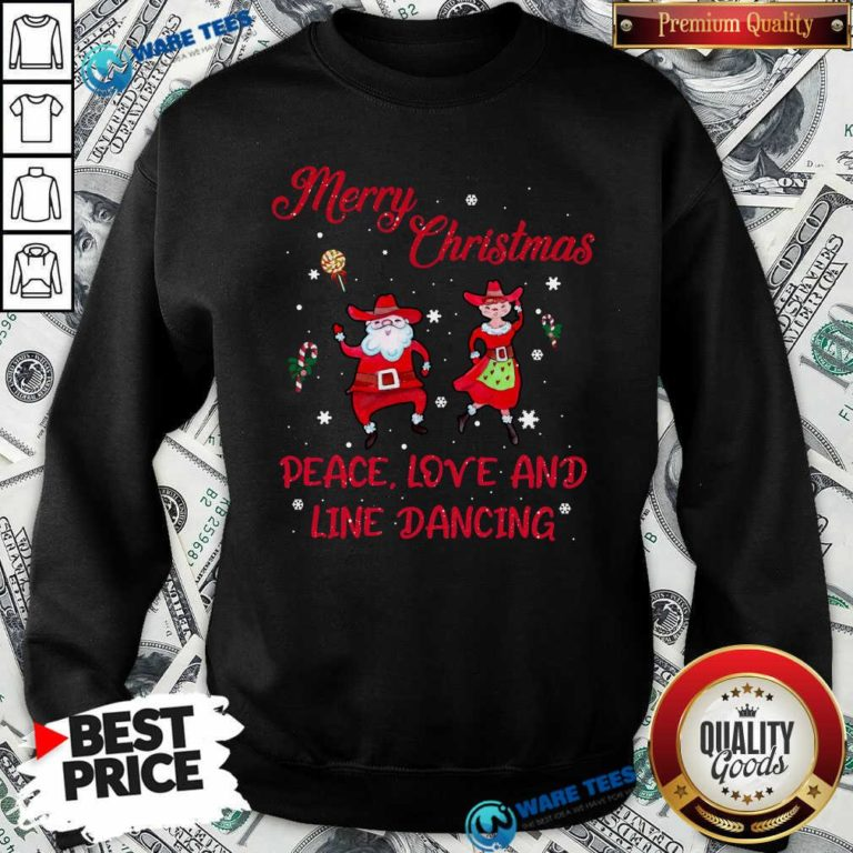 Funny Merry Christmas Peace Love And Line Dancing Sweatshirt - Design by Waretees.com