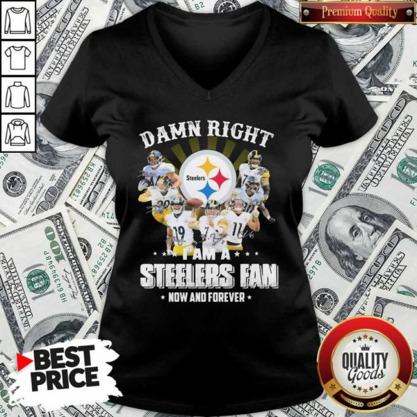 Funny So Damn Right I Am A Pittsburgh Steelers Fan Now And Forever Signature V-neck - Design by Waretees.com