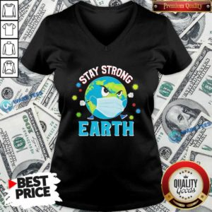 Funny Stay Strong Earth Coronavirus 2020 V-neck - Design by Waretees.com
