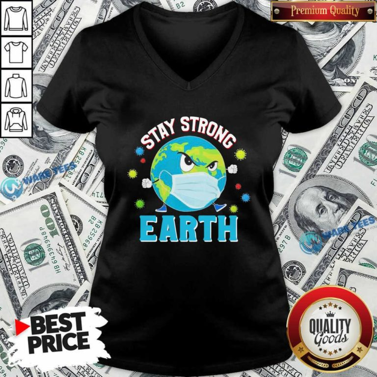Funny Stay Strong Earth Coronavirus 2020 V-neck - Design by Waretees.com