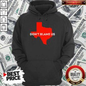 Texas Don't Blame Us Republican Vote 2020 Election Hoodie - Design By Waretees.com