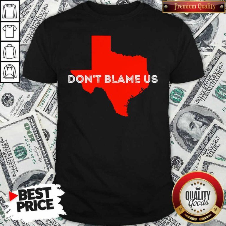 Texas Don't Blame Us Republican Vote 2020 Election Shirt - Design By Waretees.com