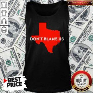 Texas Don't Blame Us Republican Vote 2020 Election Tank Top - Design By Waretees.com