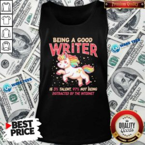 Unicorn Being A Good Writer Is 3% Talent, 97% Not Being Distracted By The Internet Tank-Top- Design by Waretees.com
