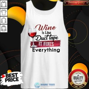 Wine Is Like Duct Tape It Fixes Everything Tank-Top- Design by Waretees.com