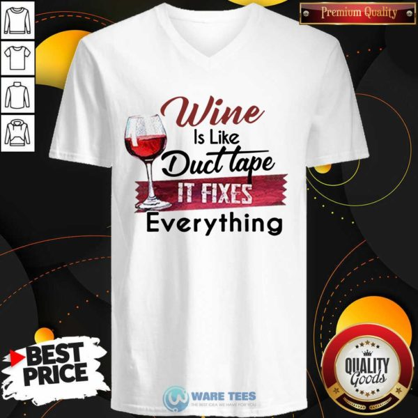 Wine Is Like Duct Tape It Fixes Everything V-neck- Design by Waretees.com