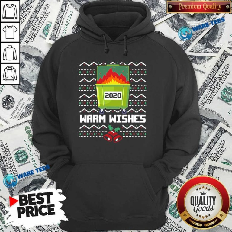 Good 2020 Dumpster Fire Warm Wishes – Ugly Christmas Hoodie - Design by Waretees.com