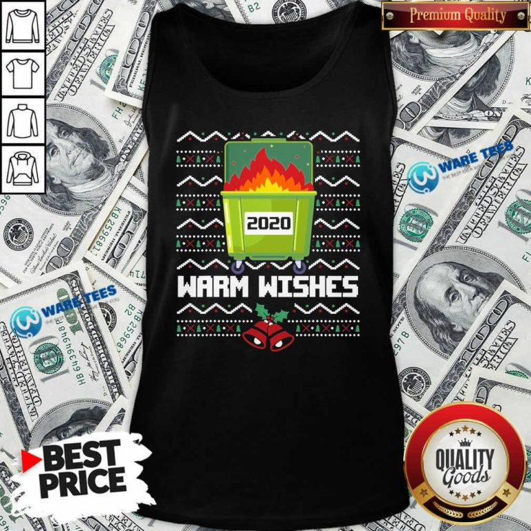 Good 2020 Dumpster Fire Warm Wishes – Ugly Christmas Tank Top - Design by Waretees.com