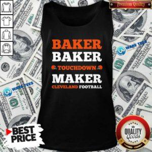 Baker Baker Touchdown Maker Cleveland Football Quote Tank-Top- Design by Waretees.com