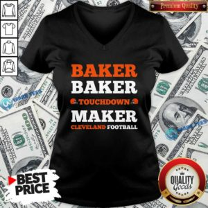 Baker Baker Touchdown Maker Cleveland Football Quote V-neck- Design by Waretees.com