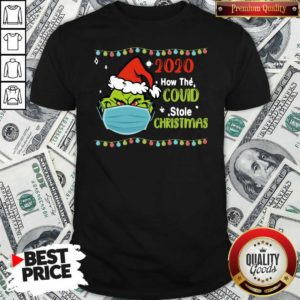 Grinch 2020 How Covid Stole Christmas Shirt - Design by Waretee.com