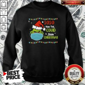 Grinch 2020 How Covid Stole Christmas SweatShirt - Design by Waretee.com