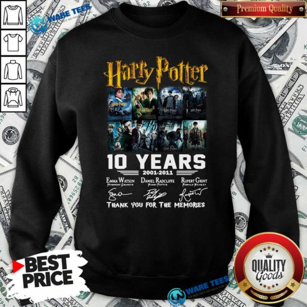 Harry Potter 10 Years 2001 2011 Thank You For The Memories Signatures Sweatshirt- Design By Waretees.com