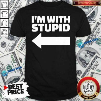 Good I'm With Stupid Shirt - Design by Waretees.com